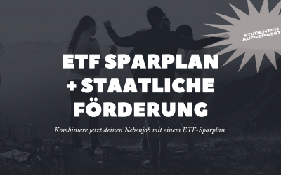 Studenten aufgepasst! Staatliche Förderung für euren ETF-Sparplan